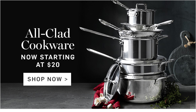 All-Clad Cookware - NOW STARTING AT $20 - SHOP NOW