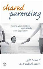 Book cover: Shared Parenting - raising your children cooperatively after separation