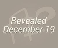Revealed December 19th