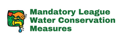 Mandatory League Water Conservation Measures