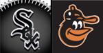Chicago White Sox v. Baltimore Orioles