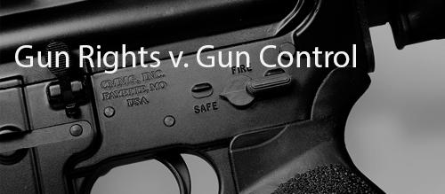 Gun Rights vs. Gun Control