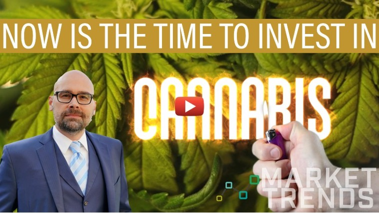 Time To Invest in Cannabis