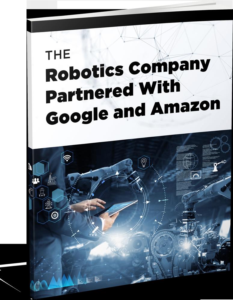 The Robotics Company Partnered with Google and Amazon