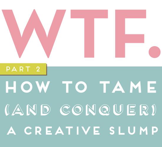 conquering a creative slump
