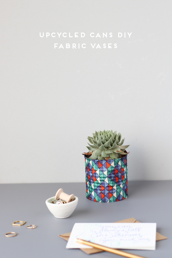 DIY // upcycled cans to fabric vases