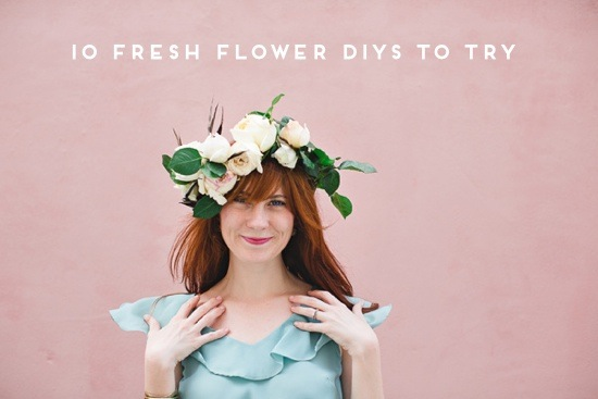 10 Flower DIYs to Try