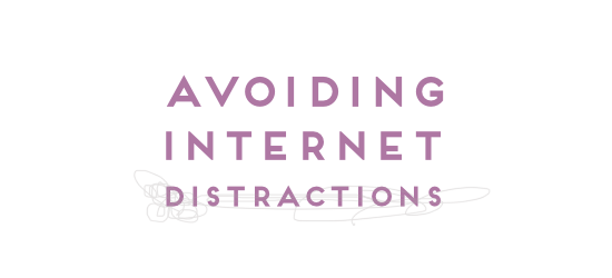 a quick guide to avoiding internet distractions