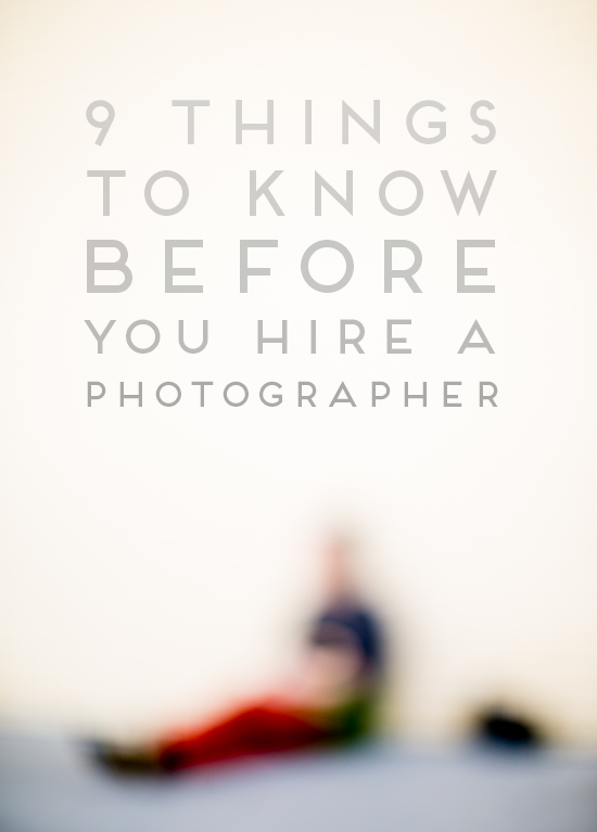 9 Things to Know Before You Hire a Photographer