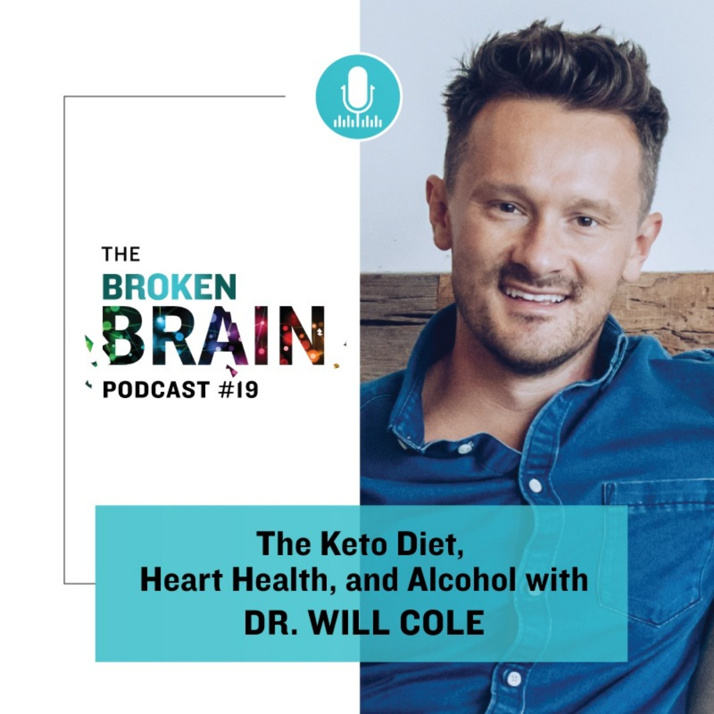 19 The Keto Diet Heart Health And Alcohol With Dr Will Cole Broken Brain With Dhru Purohit Acast