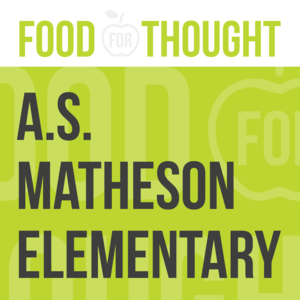 Food for Thought at A.S. Matheson Elementary