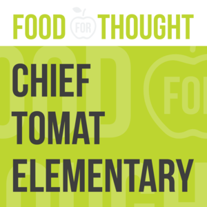 Food for Thought at Chief Tomat Elementary