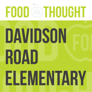 Food for Thought at Davidson Road Elementary