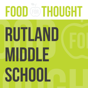 Food for Thought at Rutland Middle School