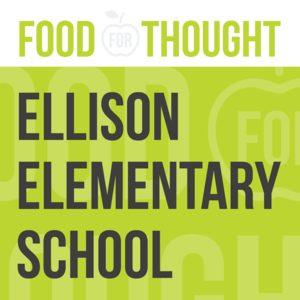 Food for Thought at Ellison Elementary