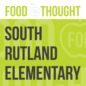 Food for Thought at South Rutland Elementary