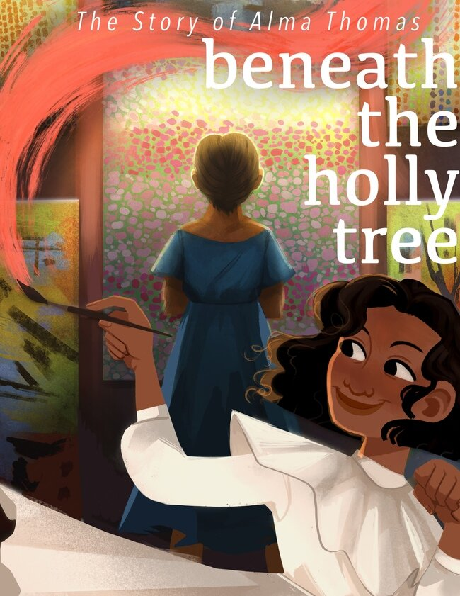 An illustration of a woman standing in front of a colorful painting with her back to the viewer.  Below, a smiling young girl in a white dress runs out of the frame and holds a paint brush with a swirl of red paint framing the words, 'The Story of Alma Thomas: beneath the holly tree.'