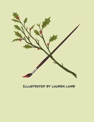 """A branch of holly crosses a paintbrush with a tip of red paint.  Below it are the words, """"Illustrated by Lauren Lamb"""" and """"Written by Allison Carey"""""""