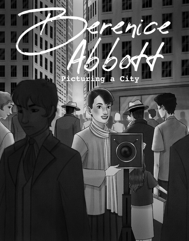 """gray-and-white illustration depicts a bustling cityscape. A young woman with short dark hair, big eyes, and a bright smile stands behind a large camera on a tripod. Around her is a street filled with people all going in different directions with tall buildings rising above them.  At the top of the page, text reads, """"Berenice Abbott: Picturing a City."""""""