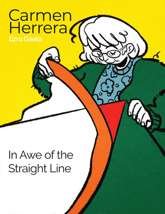 """A woman is sitting with a square painting in her lap that is a half in red and half in green. She is peeling up orange painter's tape to reveal a straight line running diagonally from corner to corner. At the top of the page is the artist's name, Carmen Herrera. Text reads, """"In Awe of the Straight Line."""""""