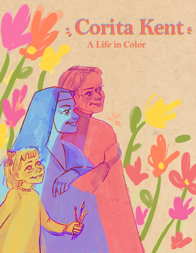"""A young girl, a woman wearing a nun's habit, and an old woman stand together, surrounded by flowers. Above them are the words, """"Corita Kent: A Life in Color."""""""