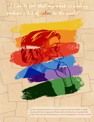 """Script across the top of the page reads, """"I like to feel that my work is adding perhaps a bit of color to the world."""" Below, highlighted in rainbow colors, a woman's head is in profile, hand on her chin. Text reads, """"Corita remained active in social causes until her death in 1986, leaving behind a legacy of thousands of artworks, innumerable public and private commissions, and a message for a better world."""""""
