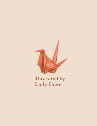 """A single orange paper origami crane is in the middle of the page. Text reads """"Illustrated by Emily Ehlen."""""""