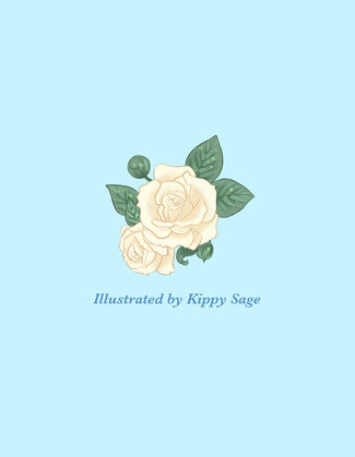 """Against a blue background, two white roses with green leaves and two buds. Text reads, """"Illustrated by Kippy Sage."""""""