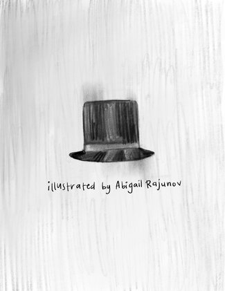 """Sketch of a black top hat with a grey band around the brim. The text reads """"Illustrated by Abigail Rajunov."""""""