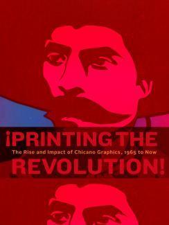 Book - Printing the Revolution, Chicano Graphics