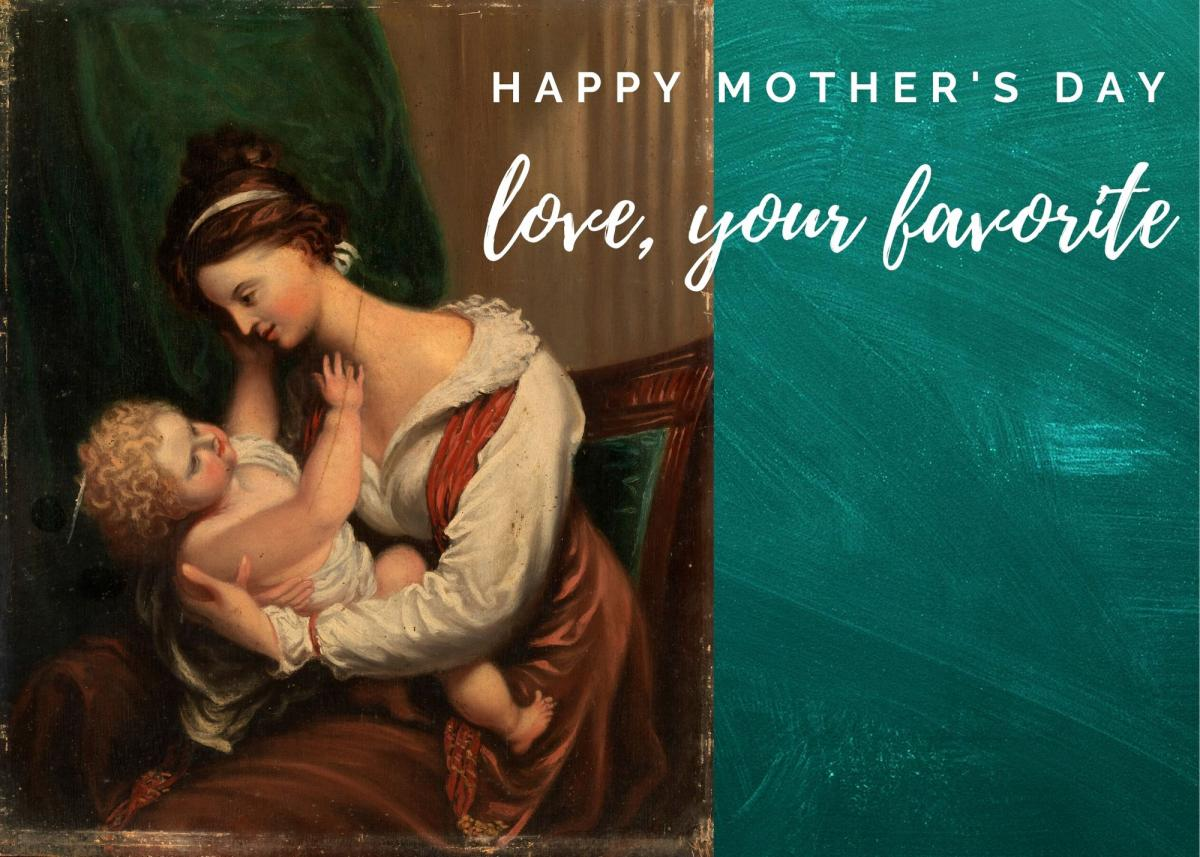 Mother's Day card featuring a painting of mother and child and the text Happy Mother's Day love, your favorite.