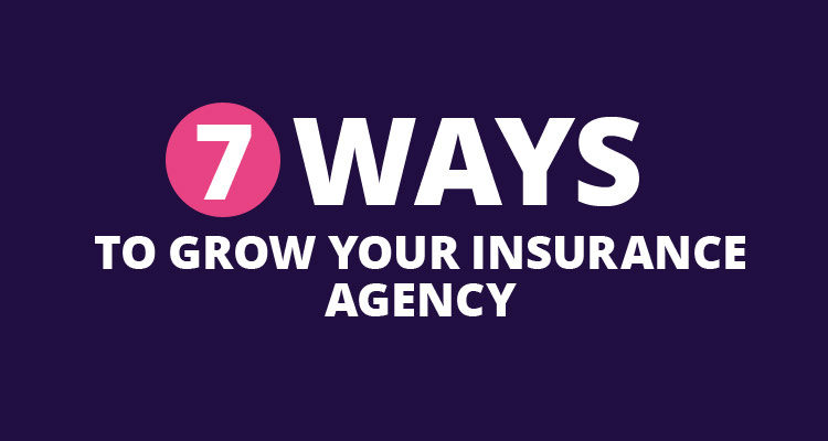 7 Ways to Grow Your Insurance Agency