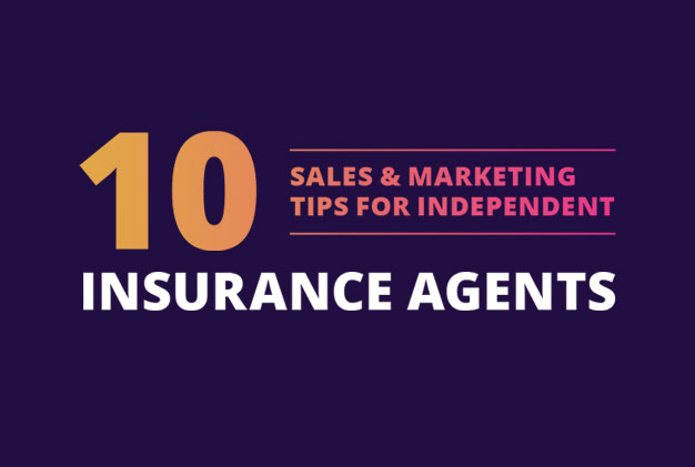10 Sales & Marketing Tips for Independent Agents