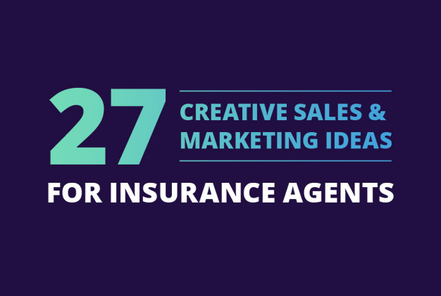 27 Creative Sales & Marketing Ideas for Insurance Agents