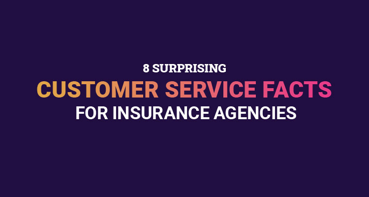 8 Surprising Customer Service Facts for Insurance Agencies