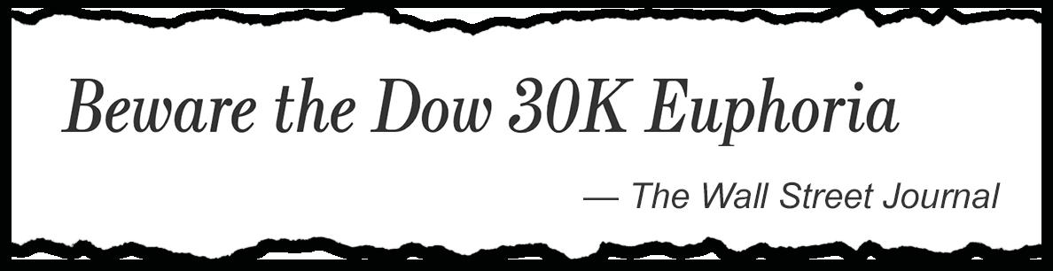 Beware Dow 30K Euphoria