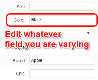 edit whatever field you are varying