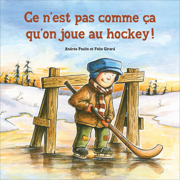 Couverture de livre : Ce n'est pas comme ça qu'on joue au hockey!