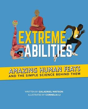 Book Cover: Extreme Abilities: Amazing Human Feats and the Simple Science Behind Them