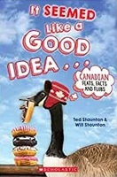 It Seemed Like a Good Idea… Canadian Feats, Facts and Flubs