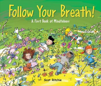 Book Cover: Follow Your Breath: A First Book of Mindfulness