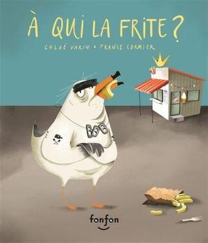Couverture de livre : À qui la frite?