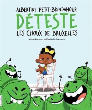 Couverture de livre : Albertine Petit-Brindamour déteste les choux de Bruxelles