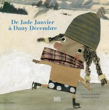 Couverture de livre : De Jade Janvier à Dany Décembre
