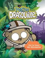 La petite dragouille : Sur la trace des dinosaures