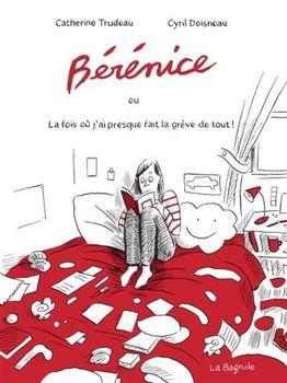 Couverture de livre : Bérénice ou La fois où j'ai presque fait la grève de tout!