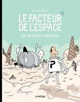 Le facteur de l'espace (tome 2) : Les pilleurs à moteurs