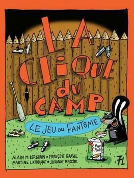La Clique du camp: Le jeu du fantôme
