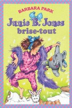 Junie B. Jones brise tout
