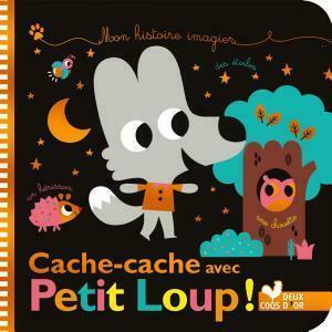 Mes histoires imagiers - cache-cache avec Petit Loup !